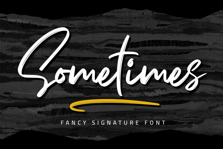 Sometimes - Fancy Signature font example image 1