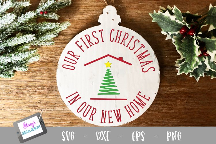 Christmas Ornament SVG - Our First Christmas in our new home example image 1