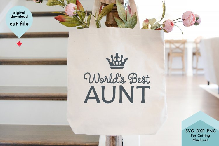 Worlds Best Aunt, Aunty SVG Cut File example image 1