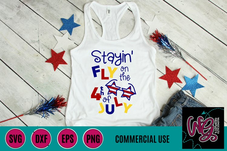 Stayin Fly on the Fourth of July SVG DXF PNG EPS Comm