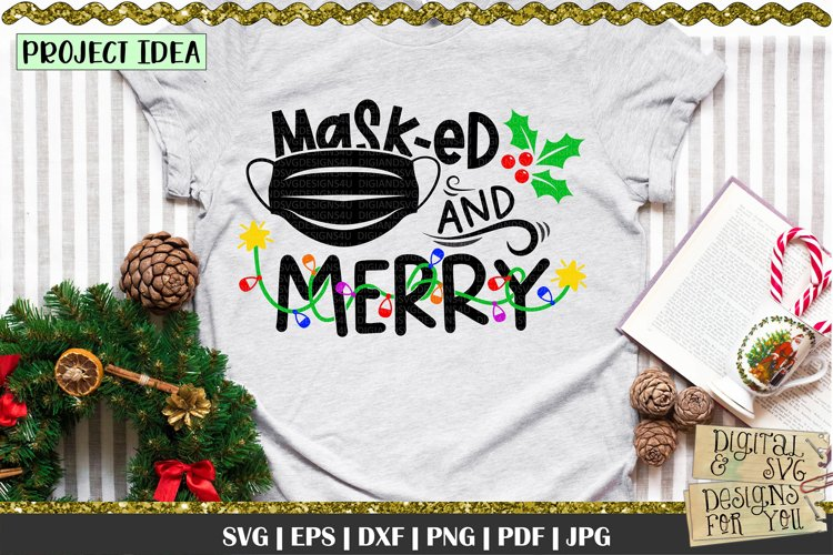 Masked and merry svg   Christmas quote   Funny christmas svg example image 1