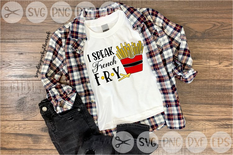 I Speak French, Fry, Fries, Food, Cute, Cut File, SVG, PNG example image 1
