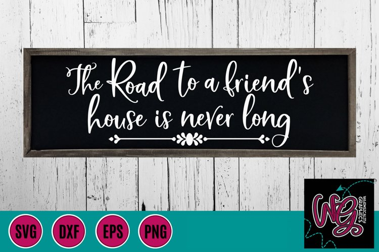 The Road to a Friend's House is Never Long SVG, DXF, PNG example image 1