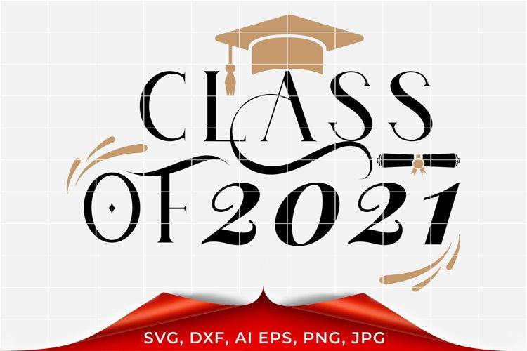 Class of 2021 svg, Senior 2021 svg, Graduation svg example image 1