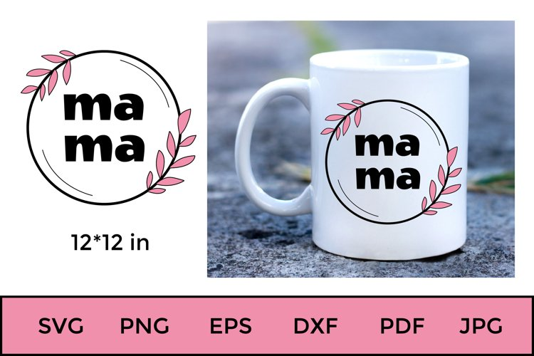 MAMA SVG. Mother Day Quotes SVG. Mother Day Saying SVG.