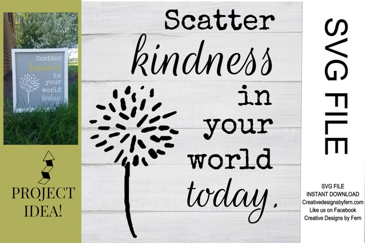 Scatter kindness today SVG FILE example image 1