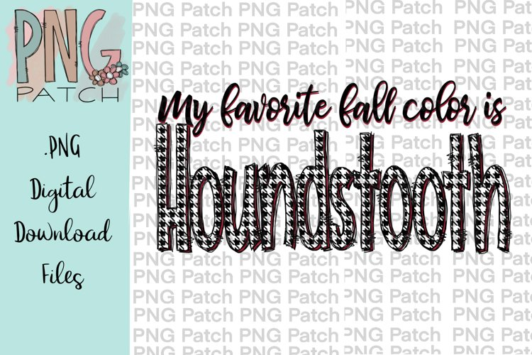 My Favorite Fall Color is Houndstooth, Houndstooth Print PNG example image 1