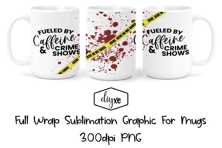 Caffeine & Crime Shows | Mug Wrap | Sublimation Graphic