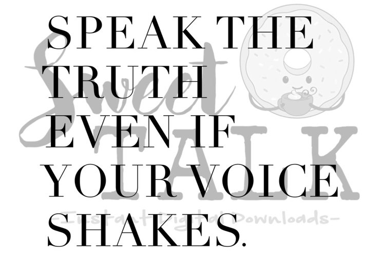 Speak the truth, even if your voice shakes-Instant download example image 1