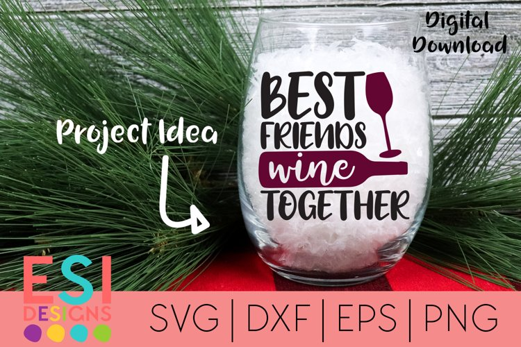 Wine SVG| Best Friends Wine Together SVG DXF EPS PNG example image 1
