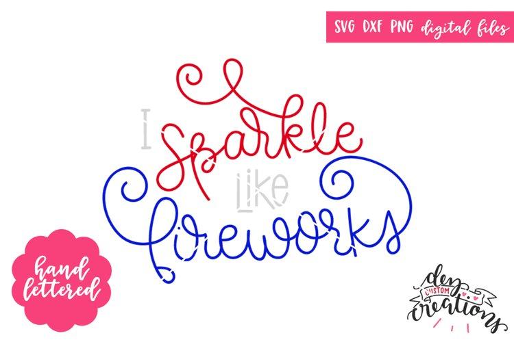 I Sparkle Like Fireworks - Hand Lettered - SVG DXF PNG example image 1
