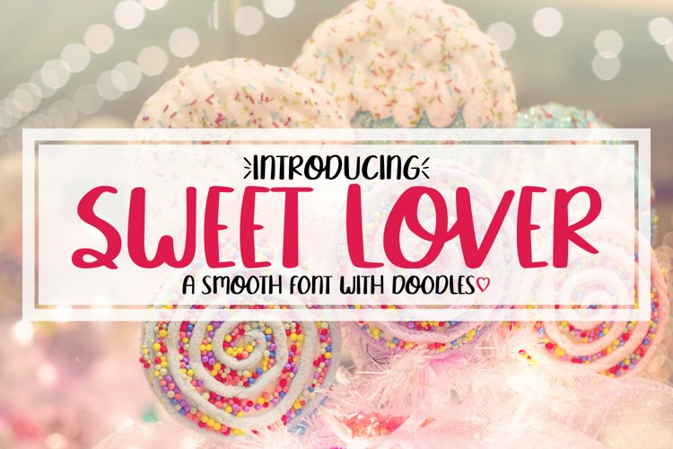 Sweet Lover - A Smooth Hand Lettered Font w/ Doodles by DWS