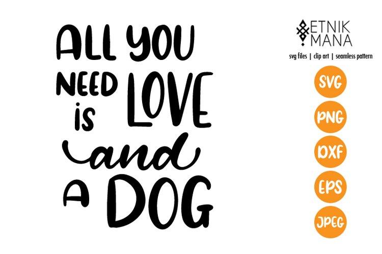 All You Need Is Love And Dog Dog Lover Lettering Svg File 747848 Hand Lettered Design Bundles