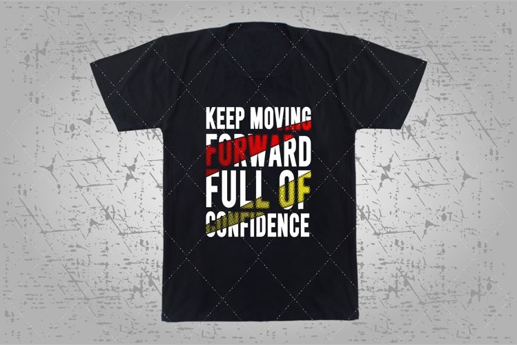 KEEPMOVING FORWARD FULL OF CONFIDENCE example image 1