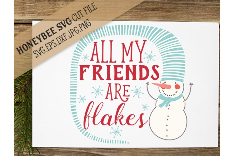 All My Friends Are Flakes svg example image 1