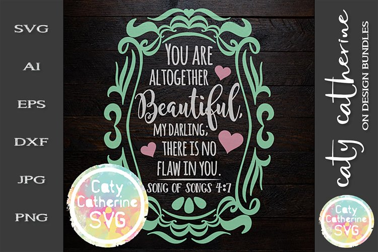You Are Altogether Beautiful My Darling SVG Cut File example image 1