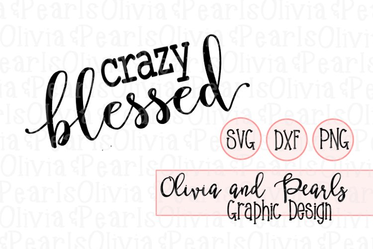 Crazy Blessed, Digital Cutting File, SVG, DXF, PNG for Cameo or Cricut Machine