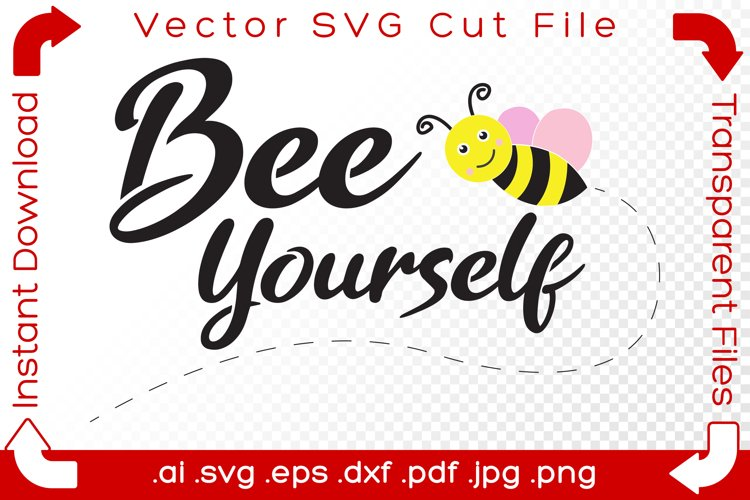 Bee Yourself SVG Bumblebee Funny Word Pun Cutfile for Makers example image 1