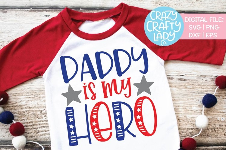 Daddy Is My Hero Military SVG DXF EPS PNG Cut File