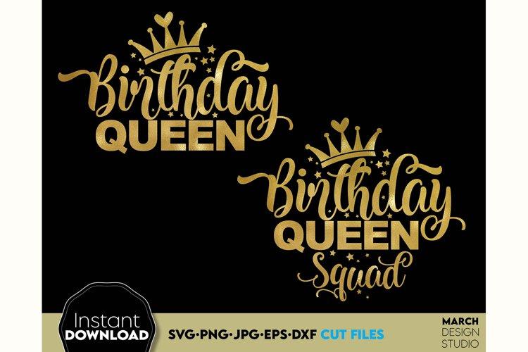 Birthday Queen SVG Birthday Gift Shirt SVG Birthday girl SVG