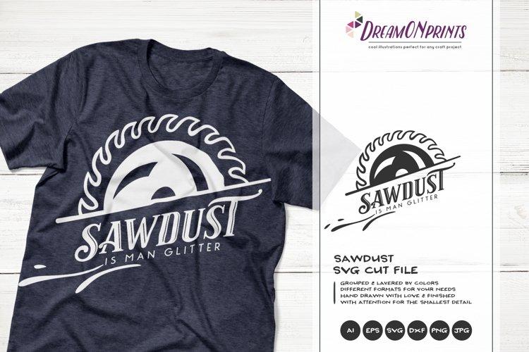 Sawdust is Man Glitter SVG | Saw SVG
