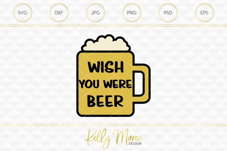 Wish You Were Beer SVG File