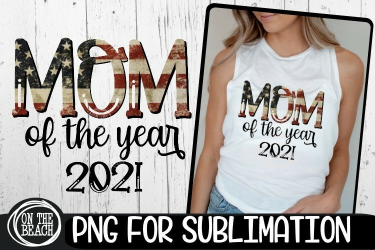 MOM Of The Year 2021 - Vintage Flag - PNG for Sublimation