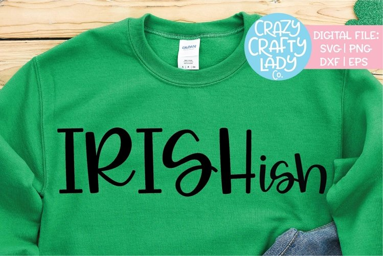 Irishish St. Patrick's Day SVG DXF EPS PNG Cut File example image 1