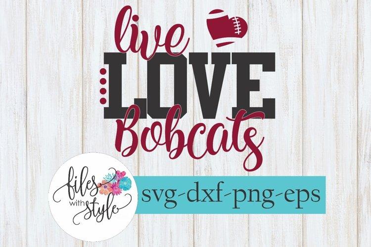Live Love Bobcats Football School Mascot SVG Cutting File example image 1