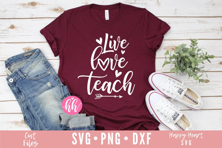Live Love Teach SVG example image 1