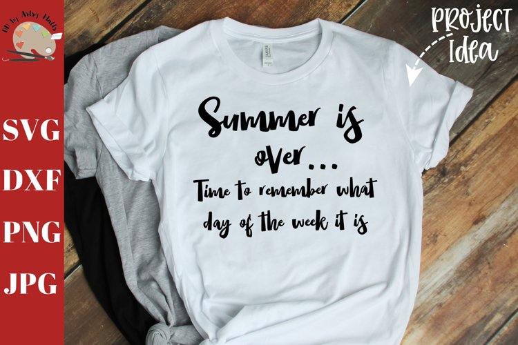 Summer is over time to remember svg, funny teacher shirt svg