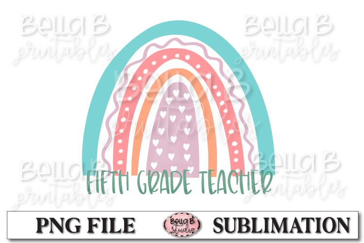 Rainbow - Fifth Grade Teacher Sublimation Design, 5th Grade example image 1
