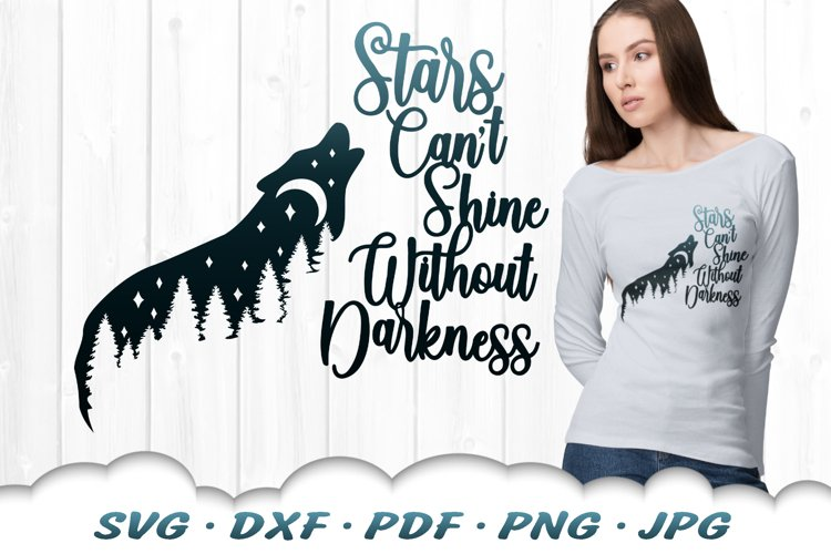 Stars Can't Shine Without Darkness Wolf SVG DXF Cut Files example image 1