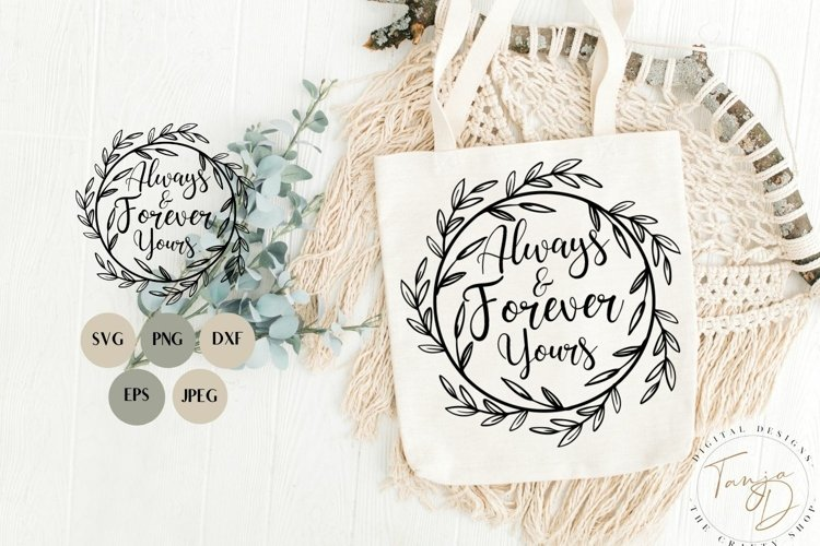 Always and Forever Yours SVG, PNG