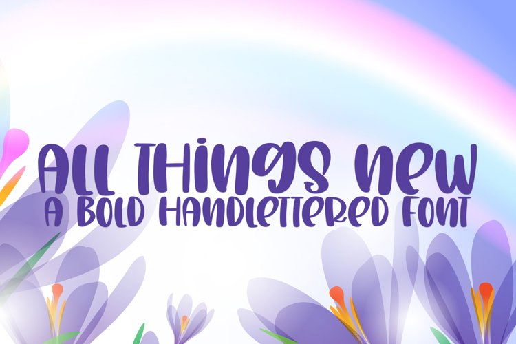 All Things New - A Bold Handlettered Font example image 1