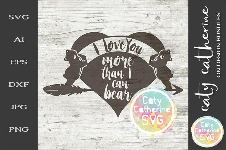 Download I Love You More Than I Can Bear Svg Cut File 244766 Svgs Design Bundles