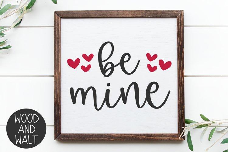 Be Mine SVG |Romantic Valentines Cut File example image 1