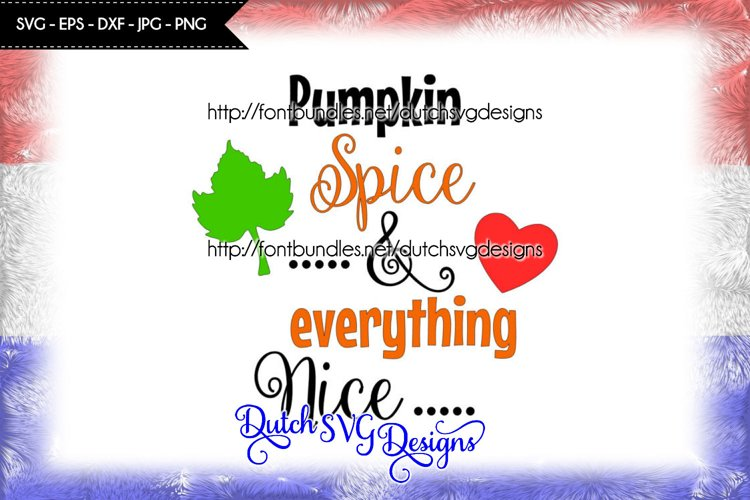 Text cutting file Pumpkin Spice and Everything Nice example image 1