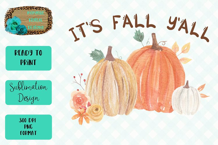 It's Fall Y'All Pumpkin Sublimation Design example image 1
