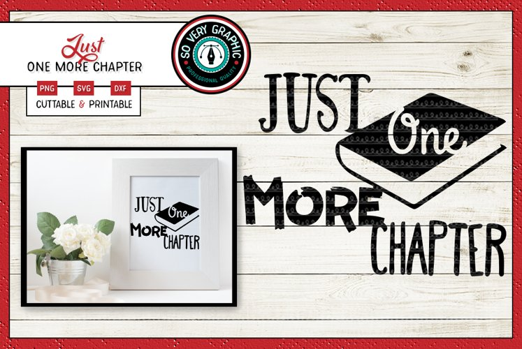 Just One More Chapter | Cutting File | Printable | SVG | PNG