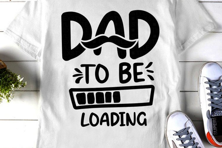Dad to be loading - New Dad - Daddy SVG DXF EPS PNG