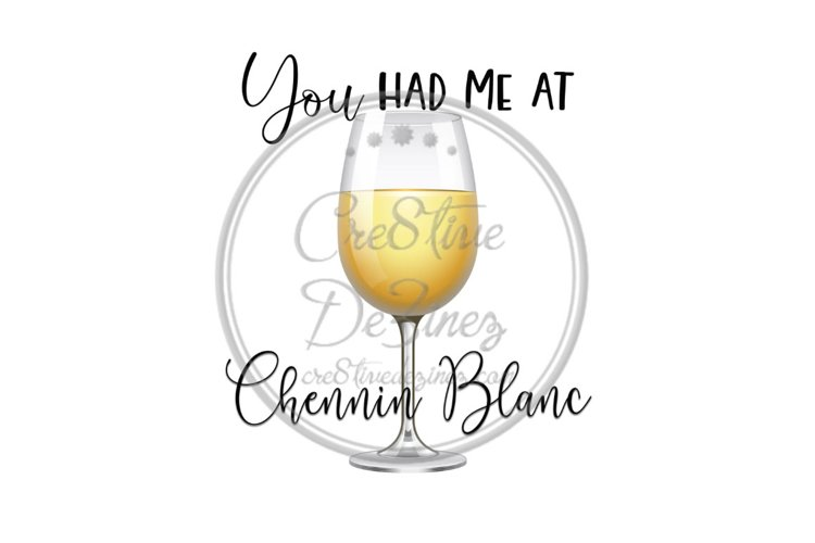 You Had Me at Chennin Blanc - Wine Drink Pun - Sublimation example image 1