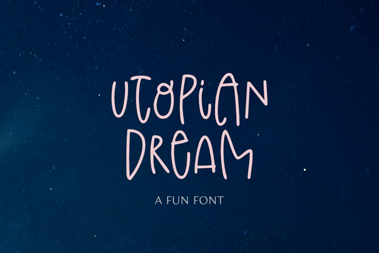 Utopian Dream - a Fun Font example image 1