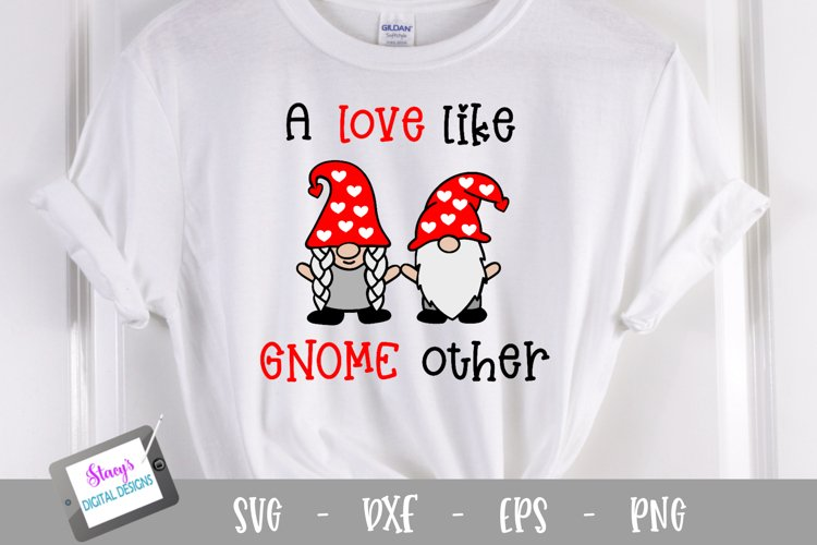 Valentines Day Gnomes SVG - A love like gnome other