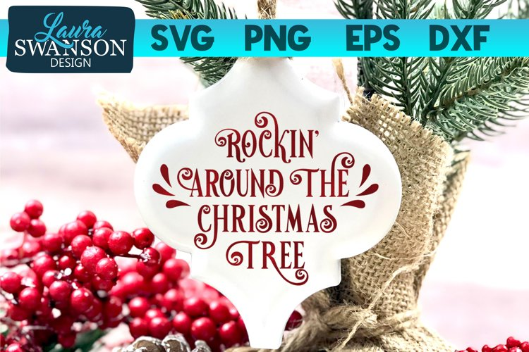 Rockin Around the Christmas Tree SVG, PNG, EPS, DXF