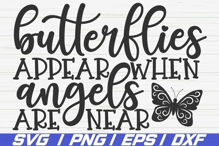 Butterflies Appear When Angels Are Near SVG / Cut File
