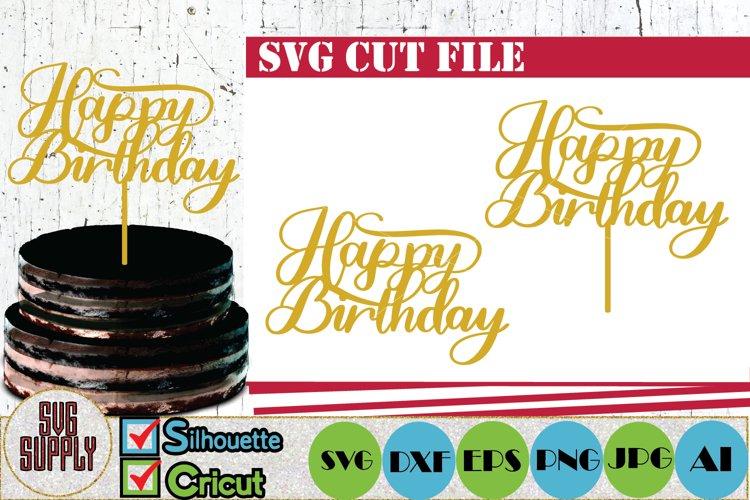 Happy Birthday Cake Topper SVG Cut File