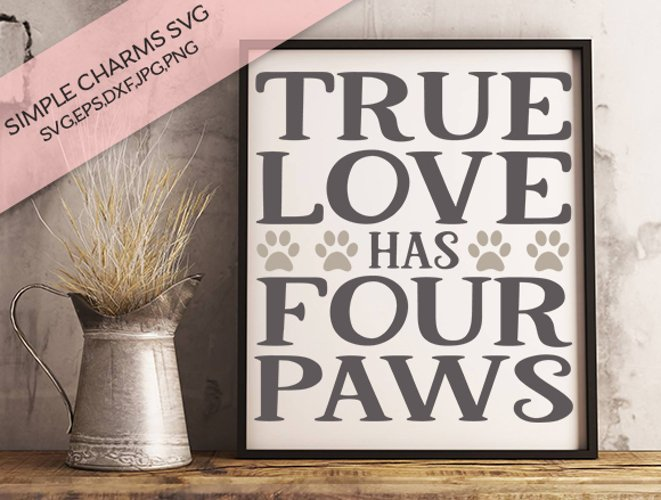 True Love Has Four Paws cut file example image 1