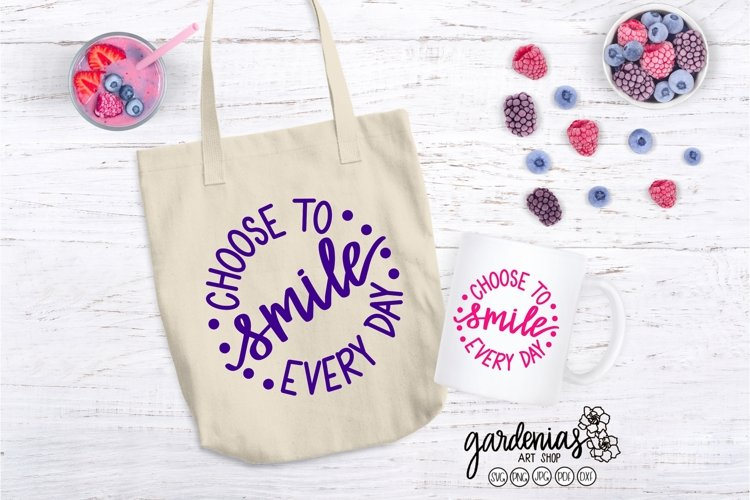 Choose to Smile Every Day SVG | Inspirational Quote Design