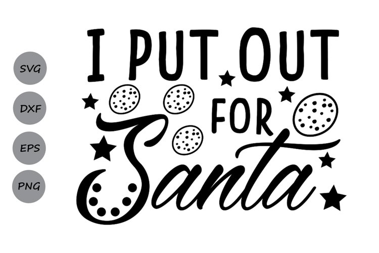 i put out for santa svg, christmas svg, cookies for santa. example image 1